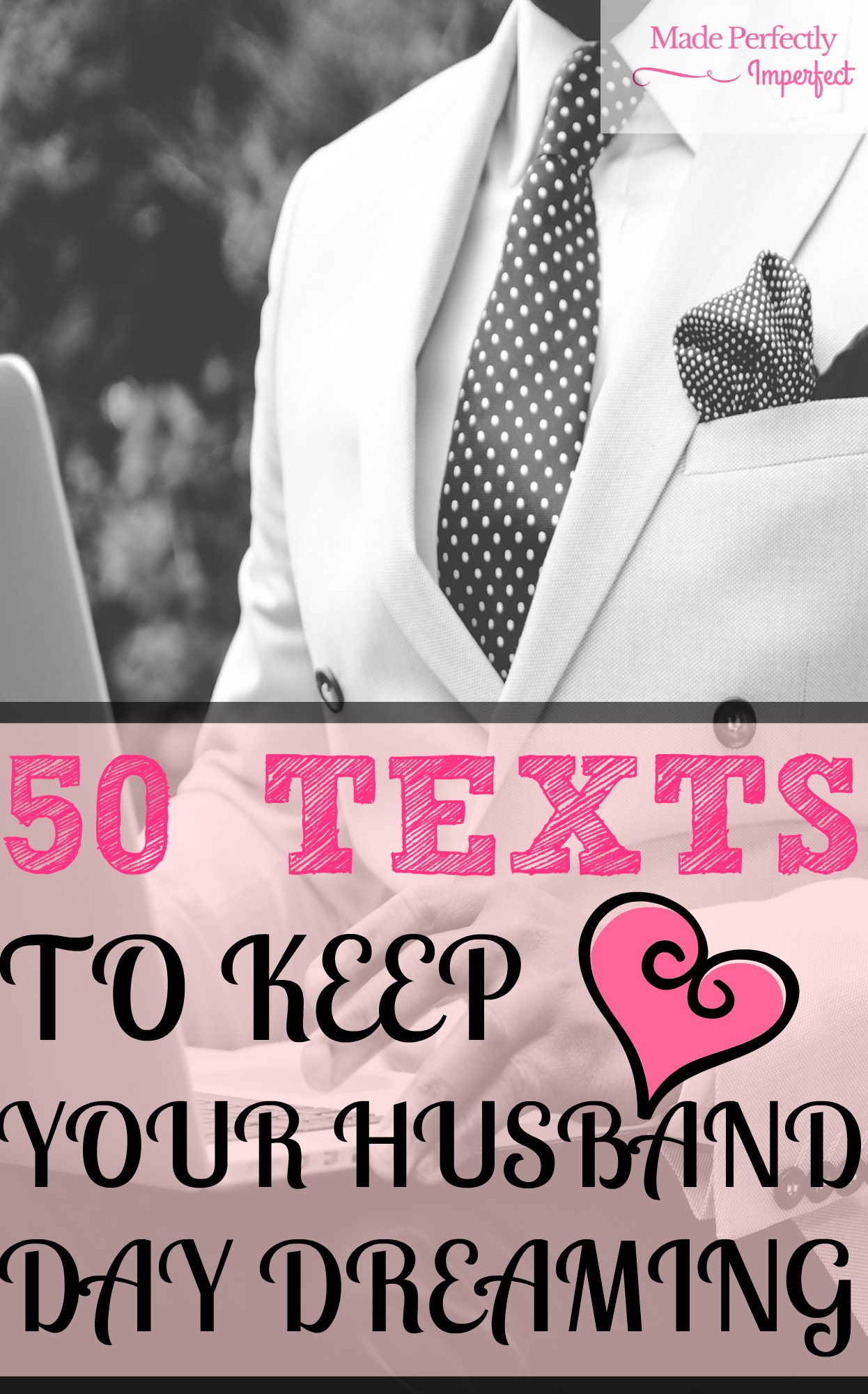Keep Your Life On Track All Year Long: 50 Texts To KEEP Your Husband Day Dreaming