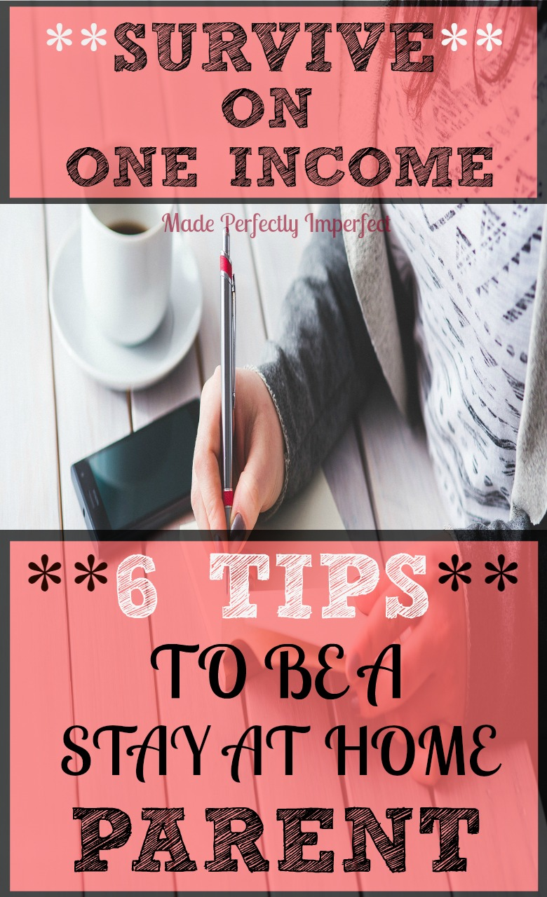 6 Ways To Be A Stay At Home Mom And SURVIVE On One Income. Becoming a stay at home mom was the best decision our family made.