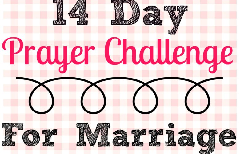 14 Day Prayer Challenge For Marriage Start this prayer challenge today and see how God transforms your marriage.
