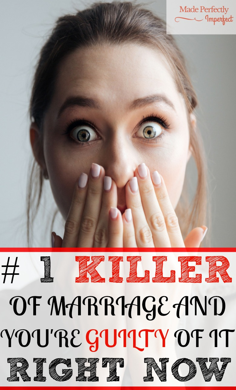 #1 KILLER OF MARRIAGE AND YOU'RE GUILTY OF IT RIGHT NOW I never even realize how much I was hurting my marriage by doing this!