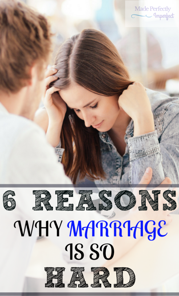6 REASONS WHY MARRIAGE IS SO HARD EVERY DAY IS A PURPOSEFUL CHOICE OF LOVE OR HATE, ANGER OR PEACE, GOD OR YOUR OWN STRENGTH